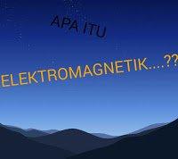 Apa itu elektromagnetik