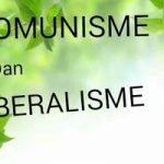 Penjelasan Paham Komunisme dan Liberalisme