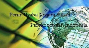 Peran Usaha Negara dalam Perekonomian Indonesia