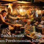 Peran Usaha Swasta Dalam Perekonomian Indonesia